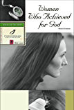 Women Who Achieved for God (Fisherman Bible Studyguides)