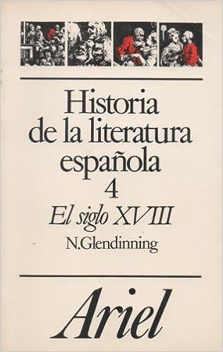 HISTORIA DE LA LITERATURA ESPAÑOLA. TOMO 4: EL SIGLO XVIII ...