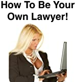 Lawyer | Legal Help | paralegal | Criminal lawyer | How To Be Your Own Lawyer