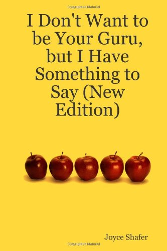 Download I Don'T Want To Be Your Guru, But I Have Something To Say (New Edition) pdf epub