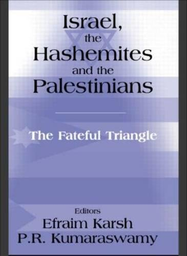 - Israel, the Hashemites and the Palestinians: The Fateful Triangle (Israeli History, Politics and Society)