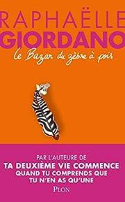 Le bazar du zèbre à pois (French Edition)…