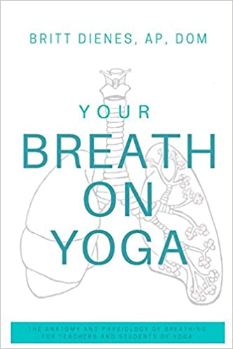 Your Breath On Yoga: The Anatomy and Physiology of Breathing ...
