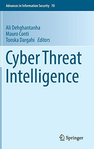 Cyber Threat Intelligence (Advances in Information Security)