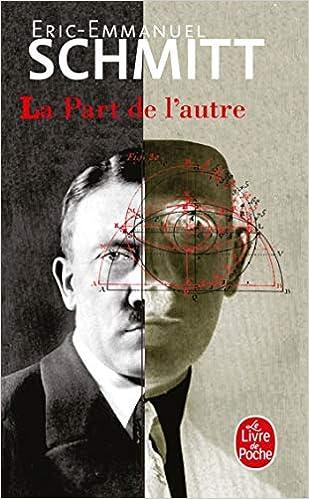 Amazon.fr - La Part de l'autre - Schmitt, Eric-Emmanuel - Livres