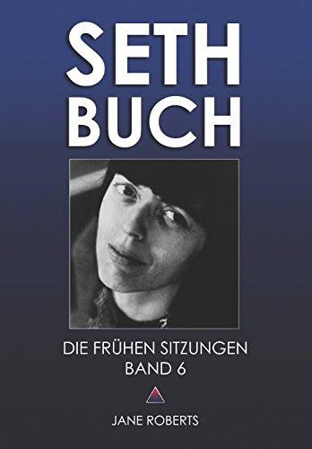 SETH-BUCH - DIE FRÜHEN SITZUNGEN, Band 6
