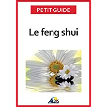 Le feng shui: Adoptez la philosophie taoïste (Petit guide t. 258) (French Edition)