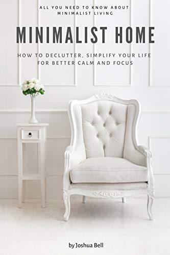 Pdf Home Minimalist Home: How to Declutter, Simplify Your Life for Better Calm and Focus
