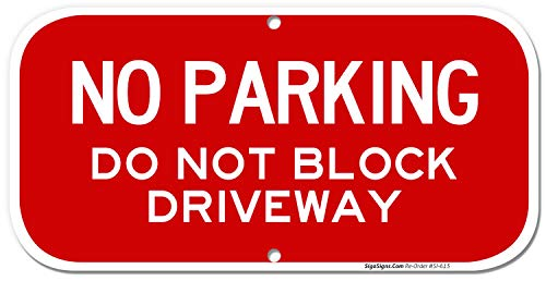 - No Parking Sign, Do Not Block Driveway Sign, 6x12 Rust Free .040 Aluminum, UV Printed, Easy to Mount Weather Resistant Long Lasting Ink Made in USA by SIGO SIGNS