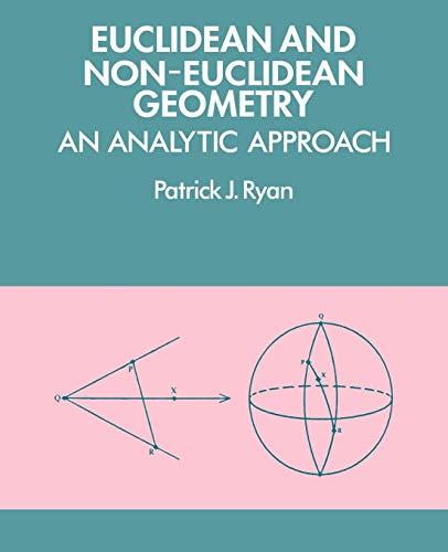 Euclidean and Non-Euclidean Geometry: An Analytic Approach