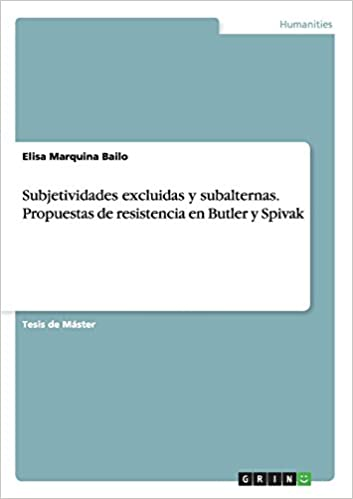 Subjetividades excluidas y subalternas. Propuestas de resistencia en Butler y Spivak: Amazon.es: Elisa Marquina Bailo: Libros