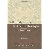 Self Study Notes for The Kitáb-i-Íqán: The Book of Certitude: Volume 1