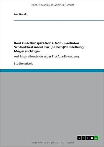 Descarga gratuita de Ebooks finderReal Girl-Thinspirations. Vom medialen Schlankheitsideal zur (Selbst-)Darstellung Magersüchtiger (German Edition) (Literatura española) PDF PDB CHM