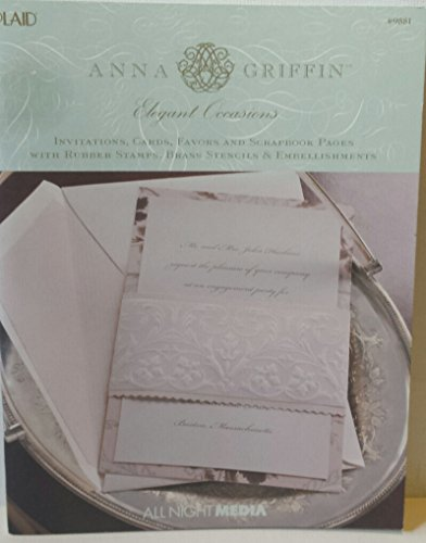 Elegant Occasions - Invitations, Cards, Favors and Scrapbook Pages with Rubber Stamps, Brass Stencils & (Anna Griffin Scrapbook Pages)