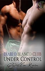 Under Control (Diablo Blanco Club Book 2)