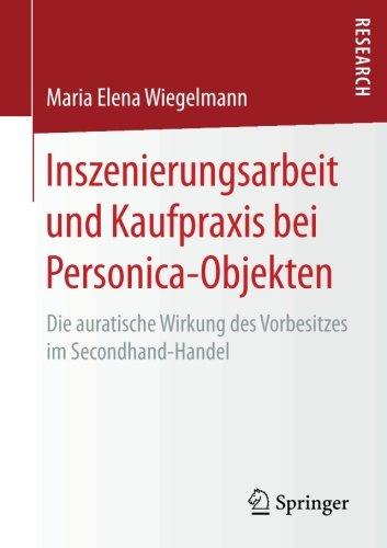 Inszenierungsarbeit und Kaufpraxis bei Personica-Objekten: Die auratische Wirkung des Vorbesitzes im Secondhand-Handel