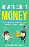 How to Adult: Money: Getting Your Shit Together in the Modern World (U.S.A Edition) offers