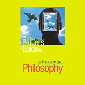 The Bluffer's Guide® to Philosophy Audiobook