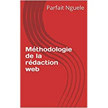 Méthodologie de la rédaction web (Tome t. 1) (French Edition)