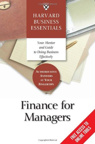 Finance for Managers (Harvard Business Essentials) Finance for Managers