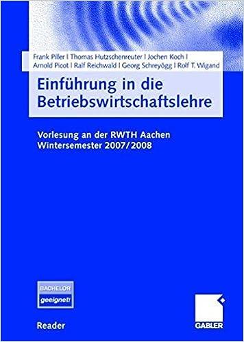 Einführung in die Betriebswirtschaftslehre: Vorlesung an der RWTH Aachen. Wintersemester 2007/2008