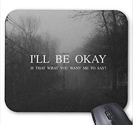 Amazoncom Mousepad Darkness Forest Frases Quotesill Be Okay