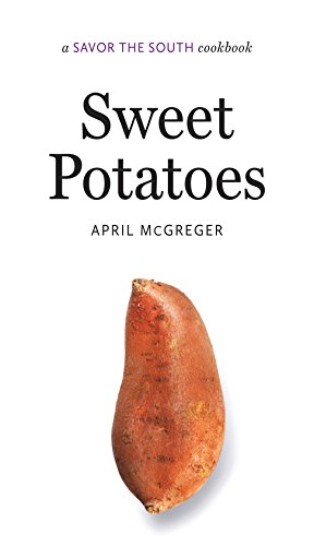 Sweet Potatoes: a Savor the South® cookbook (Savor the South Cookbooks)