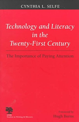 [Technology and Literacy in the Twenty-first Century (Studies in Writing and Rhetoric)] [Author: Cynthia L. Selfe] [November, 1999]