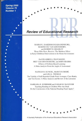 Review of Educational Research : The Matthew Effect in Early Childhood; Validity of Self Reported Grade Point Averages, Class Ranks, and Test Scores; Teaching Reading to Children Who Are Deaf ( Vol. 75, No. 1 Spring 2005)