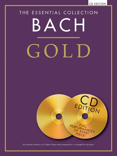 The Essential Collection Bach Gold - CD Edition: With CDs of Performances (Piano Solo Songbook)