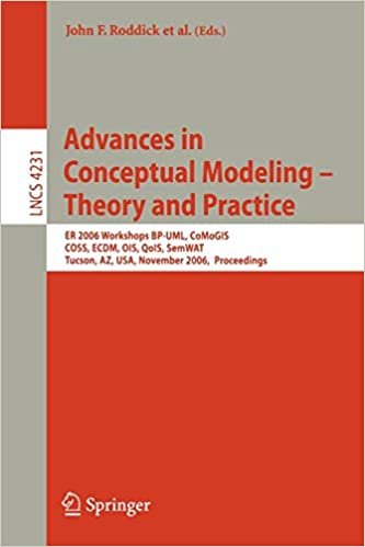 Advances in Conceptual Modeling - Theory and Practice: ER 2006 Workshops BP-UML, CoMoGIS, COSS, ECDM, OIS, QoIS, SemWAT, Tucson, AZ, USA, November ... Free Download-Best