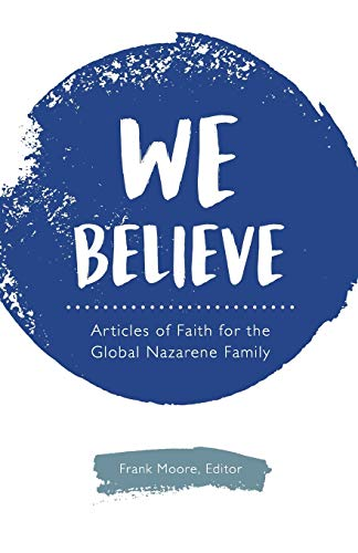 We Believe: Articles of Faith for the Global