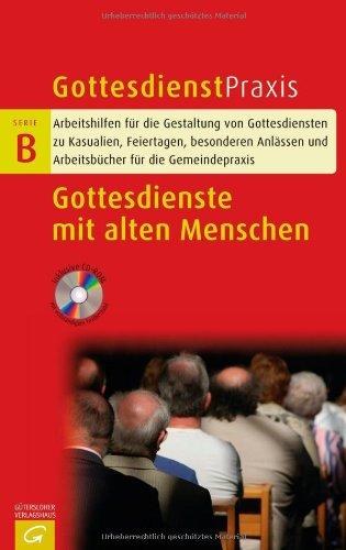 gottesdienste-mit-alten-menschen-gottesdienstpraxis-serie-b