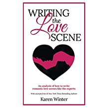 Writing the Love Scene: An analysis of how to write romantic love scenes like the experts