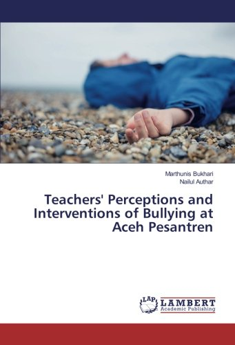 Download Teachers' Perceptions and Interventions of Bullying at Aceh Pesantren ebook