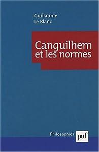 Canguilhem et les normes par Guillaume Le Blanc