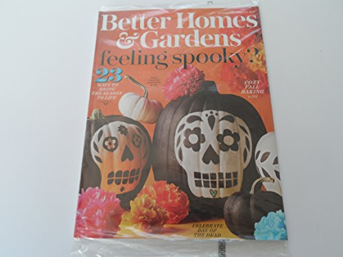 Better Homes & Gardens October 2017 Feeling Spooky - 23 Ways to Bring the Season To -