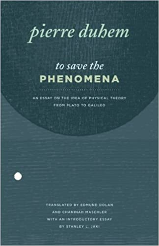 com to save the phenomena an essay on the idea of  to save the phenomena an essay on the idea of physical theory from plato to galileo midway reprint series