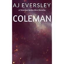 Coleman: A Watcher Series Mini Novella (The Watcher Series)