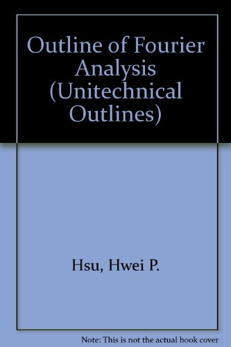 Outline of Fourier Analysis (Unitechnical Outlines)