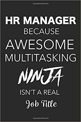 HR Manager Because Awesome Multitasking Ninja Isnt A Real ...