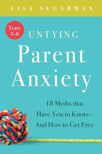 Book Cover: Untying Parent Anxiety