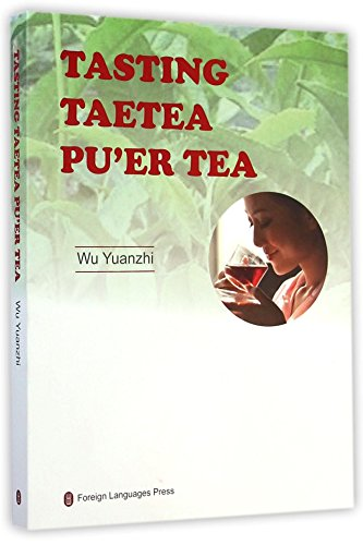 Tasting and Appreciation of Dayi Puer Tea(The English Version) by Foreign Languages Press