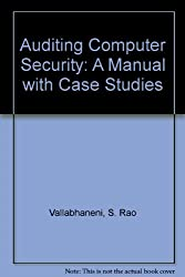 Auditing Computer Security: A Manual With Case Studies