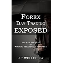 Forex Day Trading Exposed: Broker Secrets and Winning Strategies Revealed