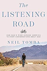 The Listening Road: One Man's Ride Across America to Start Conversations About
