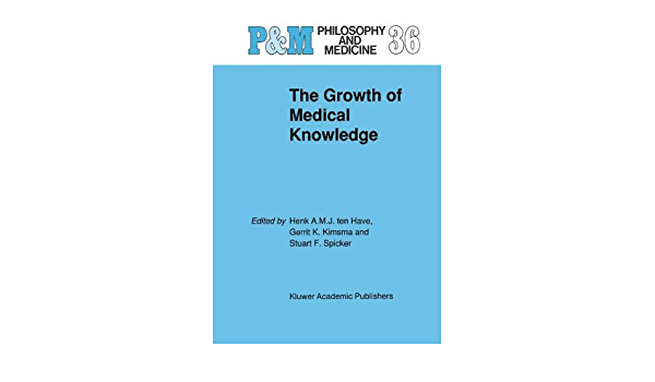 The Growth Of Medical Knowledge Philosophy And Medicine Book 36 Kindle Edition By Have H A Ten Ten Have H A Kimsma G L Spicker S F Professional Technical Kindle Ebooks Amazon Com