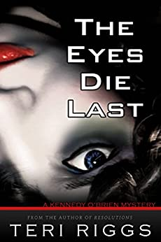 The Eyes Die Last by [Riggs, Teri]