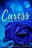 Amazon.com: Caress: A Collection of Poetry eBook: Feldman, J.E., Bane, Vanessa: Kindle Store