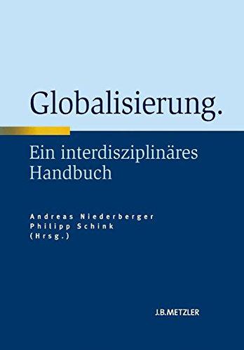 Globalisierung: Ein interdisziplinäres Handbuch Gebundenes Buch – 12. April 2011 Andreas Niederberger Philipp Schink J.B. Metzler 3476022722